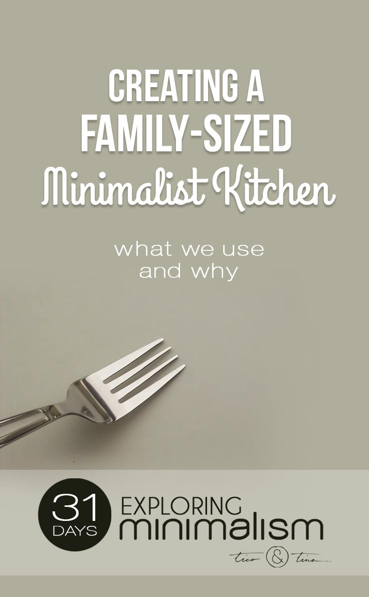 Creating a Family-Sized Minimalist Kitchen -an itemized list of what one family uses and why   31 Days Exploring Minimalism   minimalist living, simple living