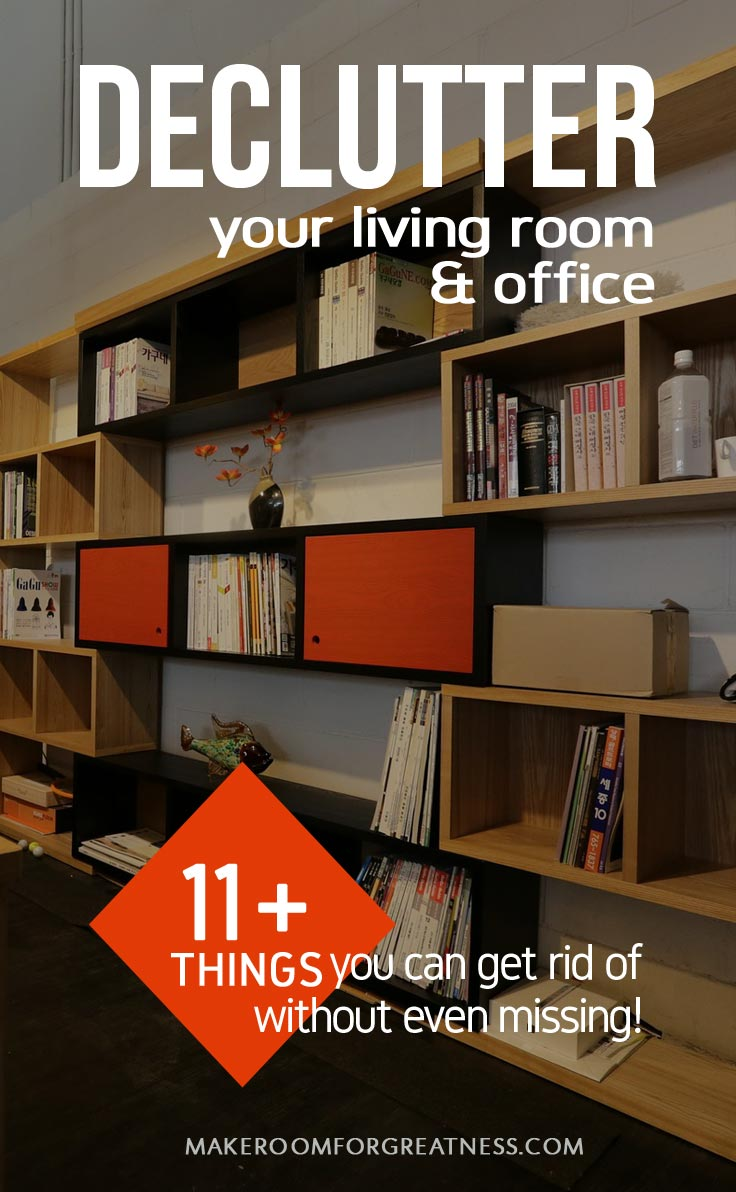Decluttering - 11+ things you can get rid of from your office and living room without even missing